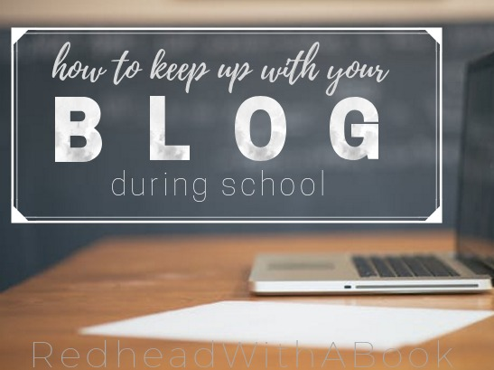 How To Keep Up With Your Blog During School